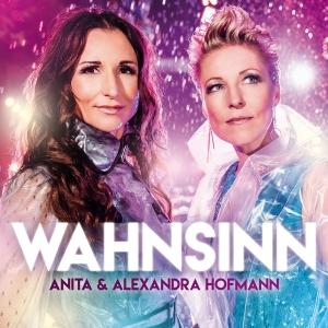 Anita & Alexandra Hofmann - Wahnsinn