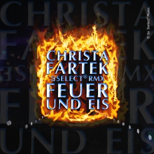 Christa Fartek - Feuer und Eis (3select RMX)