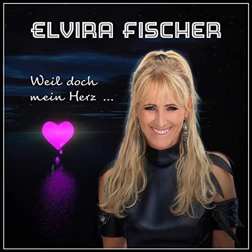 Elvira Fischer - Weil doch mein Herz