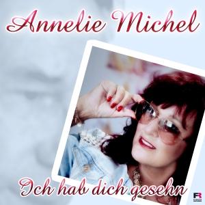Annelie Michel - Ich hab dich gesehn