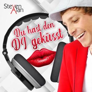 Steven Alan - Du hast den DJ geküsst