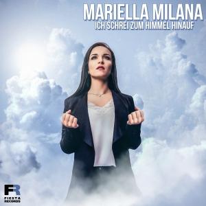 Mariella Milana - Ich schrei zum Himmel hinauf