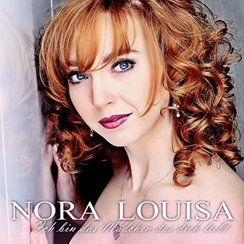 Nora Louisa - Ich bin das Mädchen das dich liebt