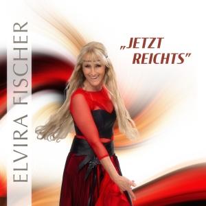 Elvira Fischer - Jetzt reichts