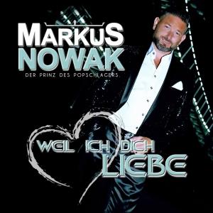 Markus Nowak - Weil ich dich liebe