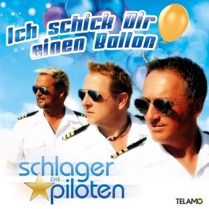 Die Schlagerpiloten - Ich schick Dir einen Ballon