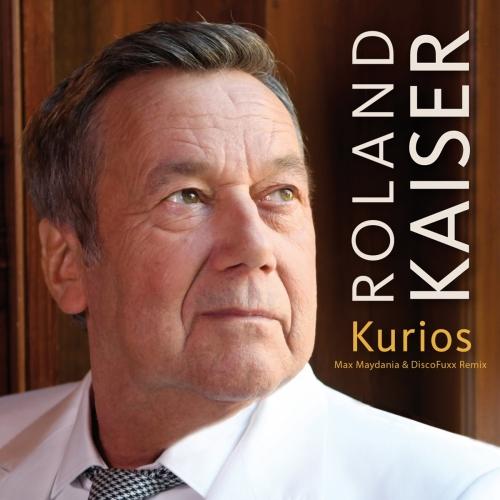 Roland Kaiser - Kurios