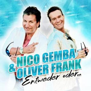 Nico Gemba & Oliver Frank - Entweder oder ...
