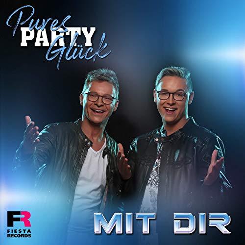 Pures Party Glück - Mit dir