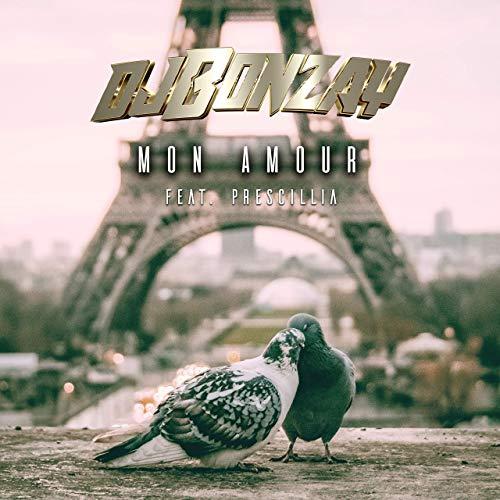 DJ Bonzay feat. Prescillia - Mon Amour