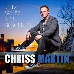 Chriss Martin - Jetzt weiss ich Bescheid