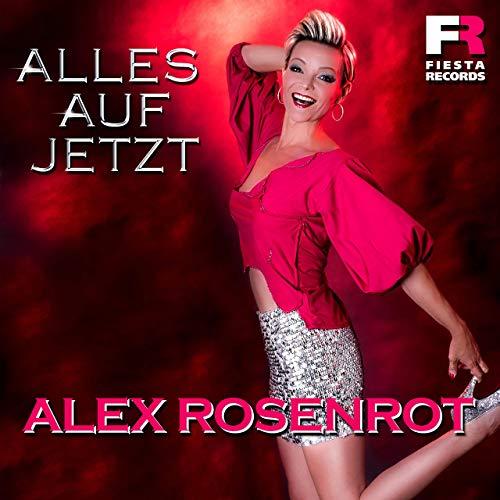 Alex Rosenrot - Alles auf jetzt