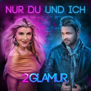 2Glamur - Nur Du und ich