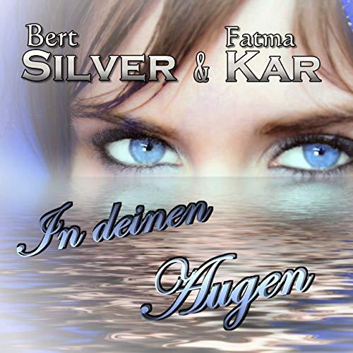 Bert Silver & Fatma Kar - In deinen Augen