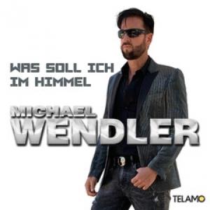 Michael Wendler - Was soll ich im Himmel