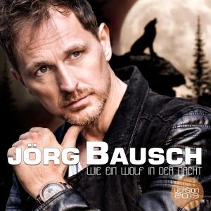 Jörg Bausch - Wie ein Wolf in der Nacht (2019)
