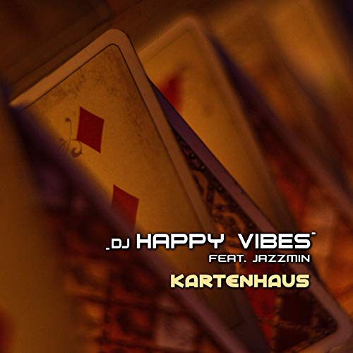 DJ Happy Vibes Feat. Jazzmin - Kartenhaus