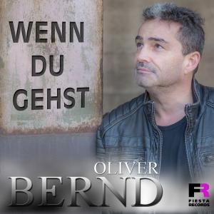 Oliver Bernd - Wenn du gehst