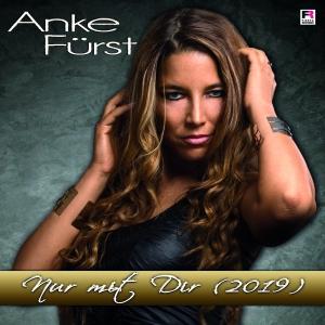 Anke Fürst - Nur mit dir (2019)