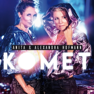 Anita & Alexandra Hofmann - Komet