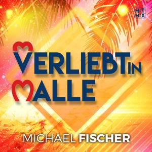 Michael Fischer - Verliebt in Malle