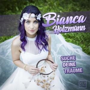 Bianca Holzmann - Suche deine Träume