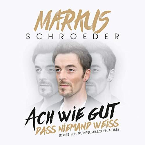 Markus Schröder - Ach wie gut, dass niemand weiss (Dass ich Rumpelstilzchen heiss)