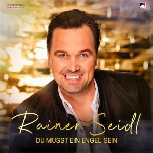 Rainer Seidl - Du musst ein Engel sein