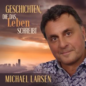 Michael Larsen - Geschichten, die das Leben schreibt