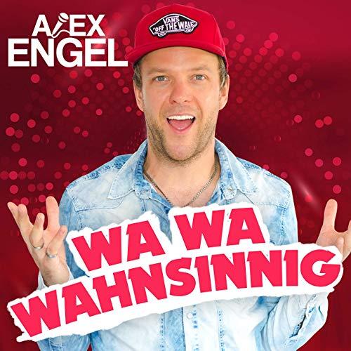Alex Engel - Wa Wa Wahnsinnig