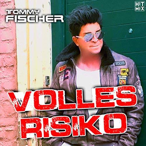 Tommy Fischer - Volles Risiko