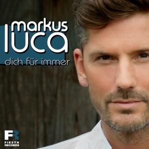 Markus Luca - Dich für immer