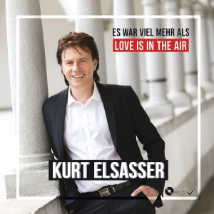 Kurt Elsasser - Es war viel mehr als Love is in the air