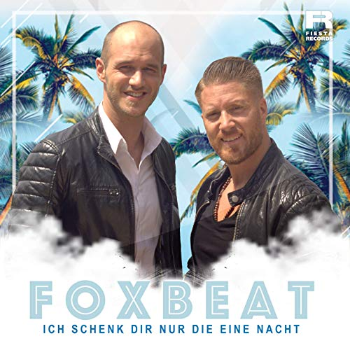FoxBeat - Ich schenk Dir nur die eine Nacht