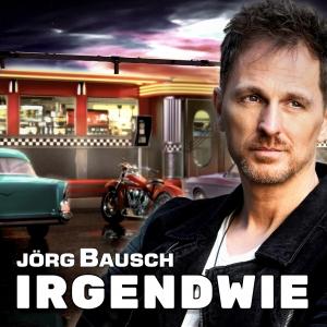 Jörg Bausch - Irgendwie