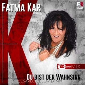 Fatma Kar - Du bist der Wahnsinn