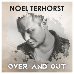 Noel Terhorst - Over and Out