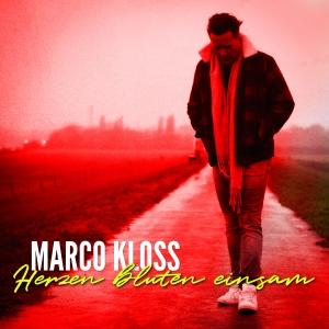 Marco Kloss - Herzen bluten einsam