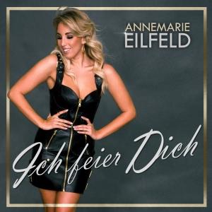 Annemarie Eilfeld - Ich feier Dich