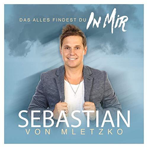 Sebastian von Mletzko - Das alles findest du in mir