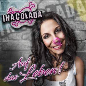 Ina Colada - Auf das Leben!