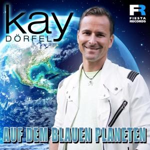 Kay Dörfel - Auf dem blauen Planeten