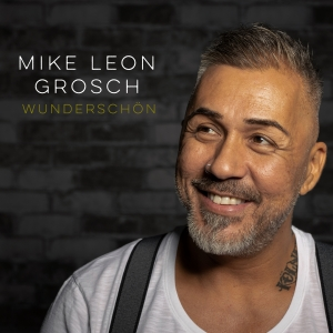 Mike Leon Grosch - Wunderschön