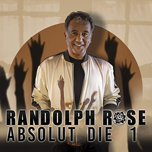 Randolph Rose - Absolut die 1