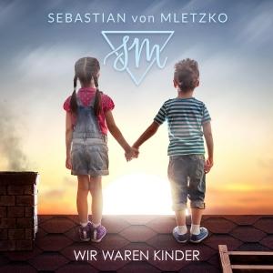 Sebastian von Mletzko - Wir waren Kinder