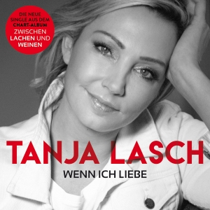 Tanja Lasch - Wenn ich liebe