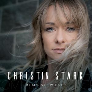 Christin Stark - Komm nie wieder