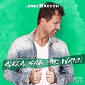 Jörg Bausch - Alexa, sag mir wann