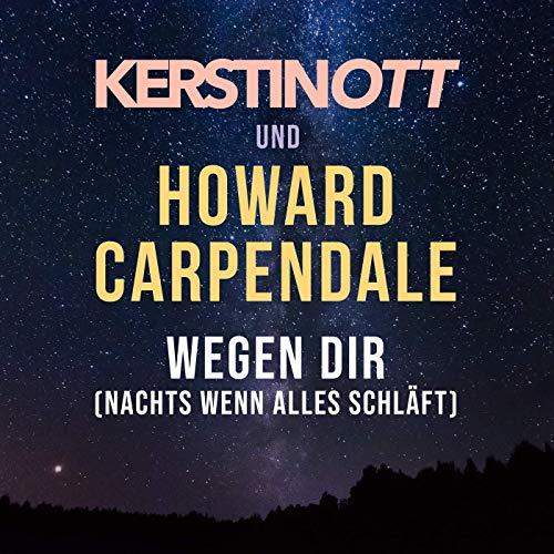 Kerstin Ott & Howard Carpendale - Wegen Dir (Nachts wenn alles schläft)