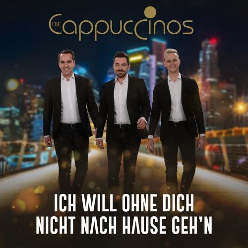Die Cappuccinos - Ich will ohne dich nicht nach Hause geh���´n